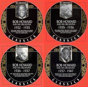 Bob Howard And His Orchestra - The Chronological Classics, Complete, 4 Albums