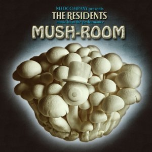 The Residents - Mush-Room [Soundtrack] (2013)