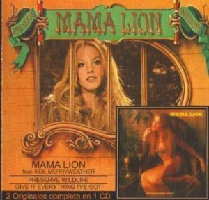 Mama Lion - Preserve Wildlife / Give It Everything I've Got [Reissue] (1972/1973)