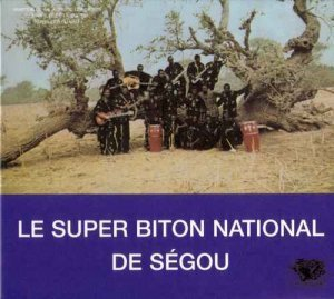Le Super Biton National de Segou - Anthology (2012)