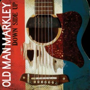 Old Man Markley - Down Side Up (2013)