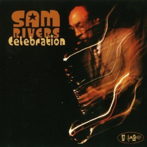 Sam Rivers - Celebration (2003)