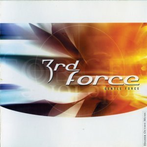 3rd Force - Gentle Force (2002)