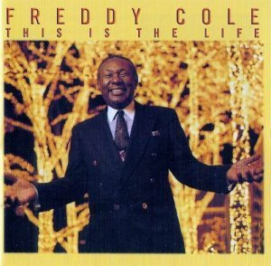 Freddy Cole - This Is The Life (1993)