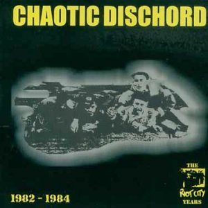 Chaotic Dischord - The Riot City Years 1982-1984 (2003)