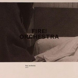 Fire! Orchestra - Exit! (2013)