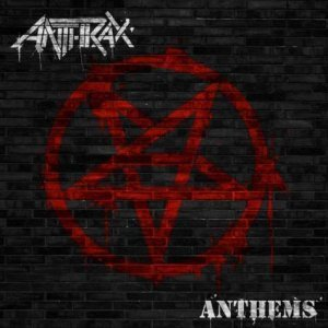 Anthrax - Anthems [EP] (2013)