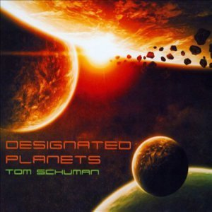 Tom Schuman - Designated Planets (2013)