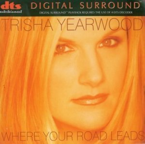 Trisha Yearwood - Where Your Road Leads (1998) DTS 5.1