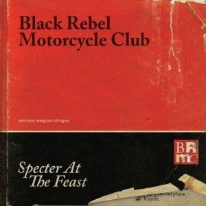 Black Rebel Motorcycle Club - Specter At the Feast [Pre-Order Deluxe] (2013)