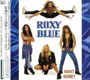 Roxy Blue - Want Some? (1992) [Japan 1st Press]