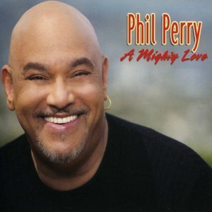 Phil Perry - A Mighty Love (2007)