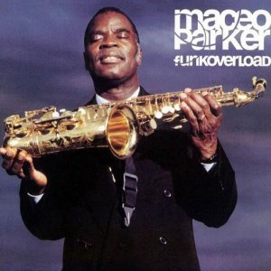 Maceo Parker - Funkoverload (1998)