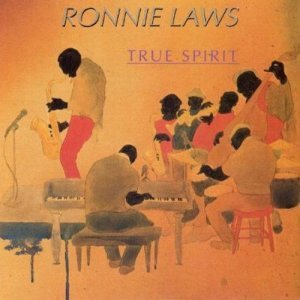 Ronnie Laws - True Spirit (1990)