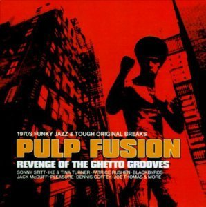 VA - Pulp Fusion: Revenge of the Ghetto Grooves (1998)