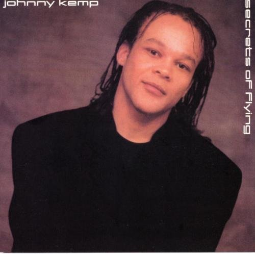 Johnny Kemp - Secrets Of Flying