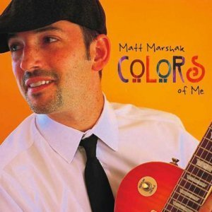 Matt Marshak - Colors Of Me (2012)