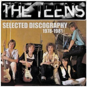The Teens - Selected Discography 1978-1981 (2010)