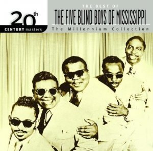 Five Blind Boys Of Mississippi - The Millennium Collection: The Best... (2002)
