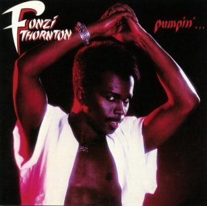 Fonzi Thornton - Pumpin'... 1984 [Expanded Edition] (2011)