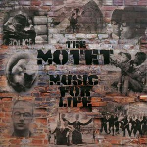 The Motet - Music For Life (2004)