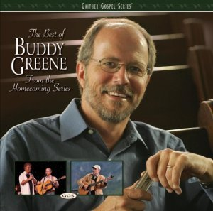 Buddy Greene - The Best of Buddy Greene (From the Homecoming Series) (2010)