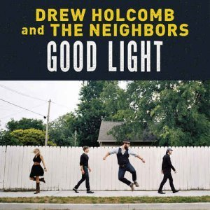 Drew Holcomb & The Neighbors - Good Light (2013)
