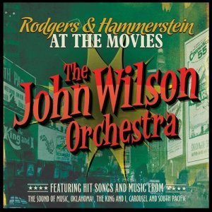 The John Wilson Orchestra - Rodgers & Hammerstein at the Movies (2013)
