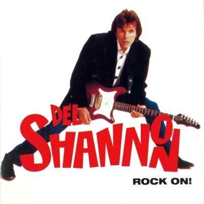 Del Shannon - Rock On! (1991)