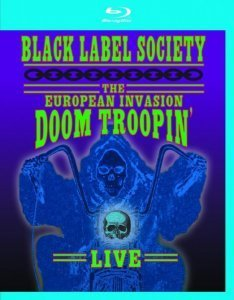 Black Label Society - The European Invasion - Doom Troopin' Live (2010) BDRip (720p)