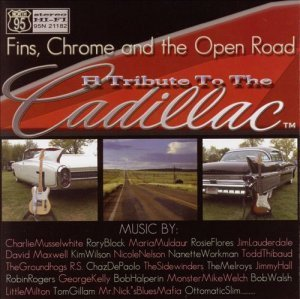 VA - Fins, Chrome and the Open Road: A Tribute to the Cadillac (2005)