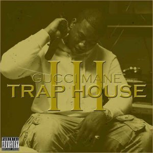 Gucci Mane - Trap House 3 [Deluxe Edition] (2013)