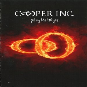 Cooper Inc. - Pulling The Trigger (2009)