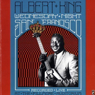 Albert King - Wednesday Night In San Francisco (1990)