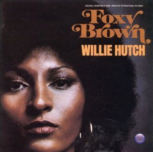 Willie Hutch - Foxy Brown [Soundtrack] (1974) [Remastered 1996]