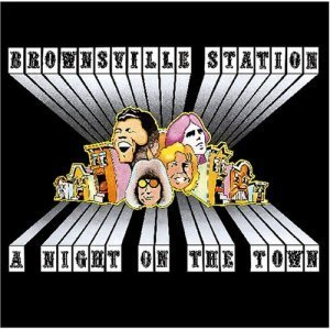 Brownsville Station - A Night On The Town (1972)