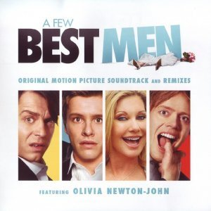 Olivia Newton-John & The Wedding Band - A Few Best Men Original Motion Picture Soundtrack And Remixes (2012)