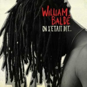 William Balde - On S'etait Dit... (2010)