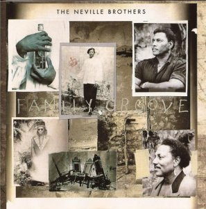 The Neville Brothers - Family Groove (1992)