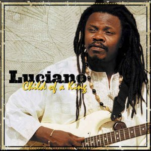 Luciano - Child Of A King (2006)