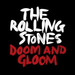The Rolling Stones - Doom And Gloom (2013)