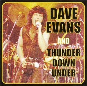Dave Evans And Thunder Down Under - Dave Evans And Thunder Down Under 1986 (Ecstasy Rec. 2000)