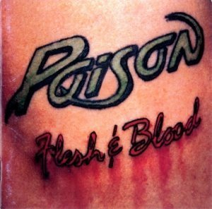 Poison - Flesh & Blood 1990 2CD (CBS-Sony, Japan / Capitol, EU Remast. 2006)