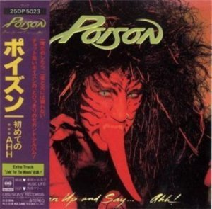 Poison - Open Up and Say ...Ahh 1988 (Enigma-Capitol Rec./Japan)