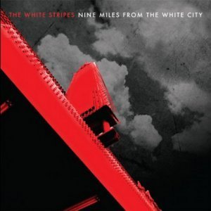 The White Stripes - Nine Miles from the White City [Live] (2013)