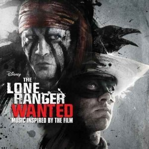 VA - The Lone Ranger: Wanted [Soundtrack] (2013)