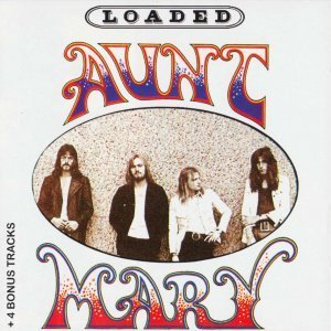 Aunt Mary - Loaded (1972) [Reissue 2002]