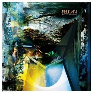 Pelican - Forever Becoming (2013)
