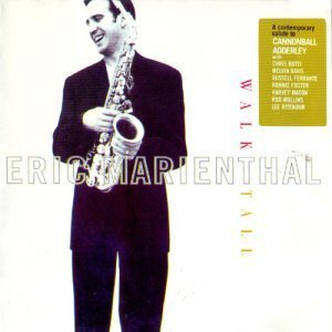 Eric Marienthal - Walk Tall: Tribute To Cannonball Adderley (1998)