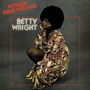 Betty Wright - Danger High Voltage [Expanded & Remastered] (2012)